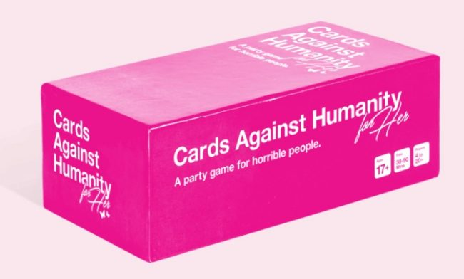 Because Your're worth it: Cards Against Humanity For Her That Costs More!